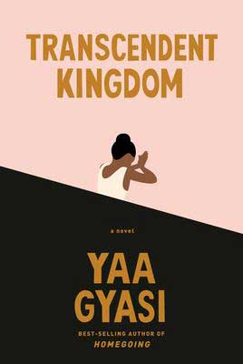 Transcendent Kingdom by Yaa Gyasi black and pink divided book cover with black woman with hands in a prayer like steeple