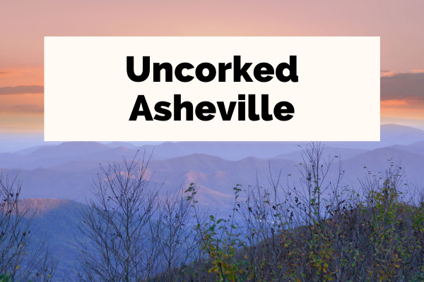 Uncorked Asheville with sunset over Craggy Gardens near Asheville