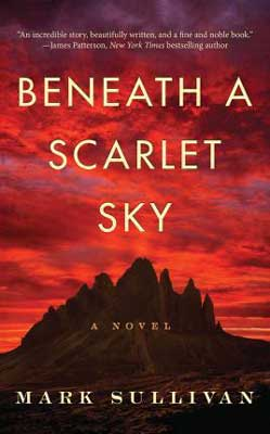 Biographical World War II historical fiction, Beneath A Scarlet Sky by Mark Sullivan book cover with red sky