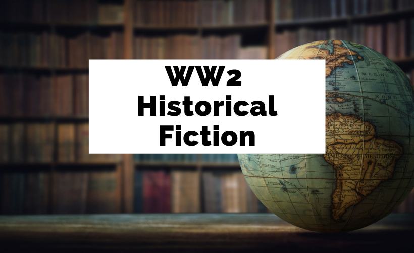 Best WW2 Historical Fiction Books with globe and old books