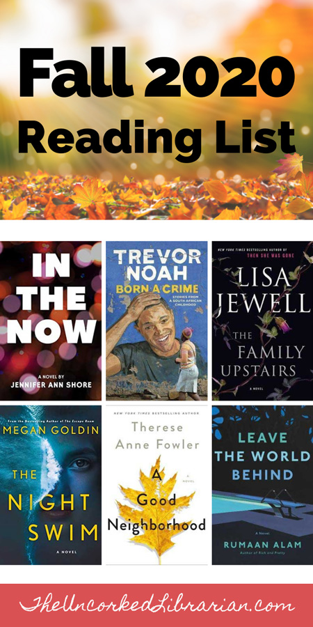 Currently Reading Fall 2020 Book Reviews Pinterest Pin with book covers for In The Now by Jennifer Ann Shore, Born A Crime by Trevor Noah, The Family Upstairs by Lisa Jewell, The Night Swim by Megan Goldin, A Good Neighborhood by Therese Anne Fowler and Leave The World Behind by Rumaan Alam