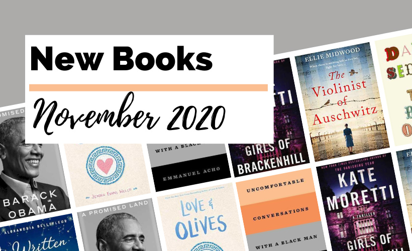 November 2020 Book Releases with book covers for A Promised Land by Barack Obama, Written in the Stars by Alexandria Bellefleur, Love & Olives by Jenna Evans Welch, Uncomfortable Conversations with a Black Man by Emmanuel Acho, The Best Of Me by David Sedaris, Girls of Brackenhill by Kate Moretti, and The Violinist of Auschwitz by Ellie Midwood