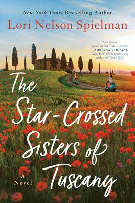 The Star-Crossed Sisters of Tuscany by Lori Nelson Spielman book cover with Tuscan countryside