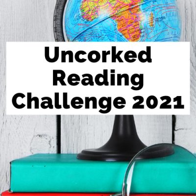 Uncorked Reading Challenge 2021: Read Around The World