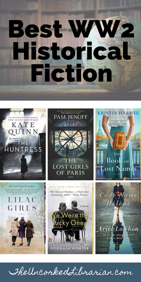 WW2 Historical Fiction Books To Read Pinterest pin with book covers for The Huntress by Kate Quinn, The Lost Girls Of Paris by Pam Jenoff, The Book of Lost Names by Kristin Harmel, Lilac Girls by Martha Hall Kelly, We Were The Lucky Ones by Georgia Hunter, and Code Name Helene by Ariel Lawhon