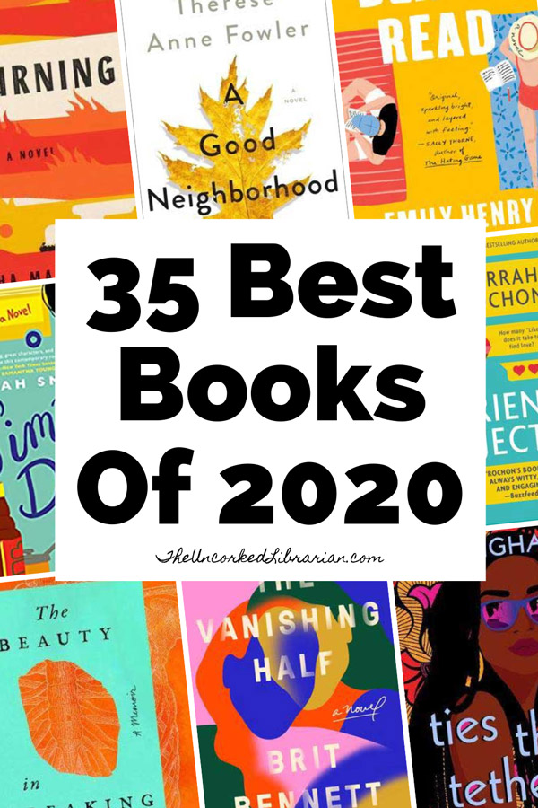 Best Books Of 2020 To Read Pinterest Pin with book covers for The Beauty In Breaking, Simmer Down, The Vanishing Half Ties That Tether, The Boyfriend Project, A Burning, A Good Neighborhood, and Beach Read