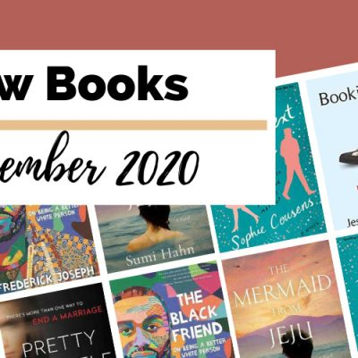 December 2020 Book Releases To Read with book covers for Pretty Little Wife by Darby Kane, The Black Friend by Frederick Joseph, The Mermaid From Jeju by Sumi Hahn, The Chanel Sisters by Judithe Little, This Time Next Year by Sophie Cousens, Bookishness by Jessica Pressman and Layla by Colleen Hoover