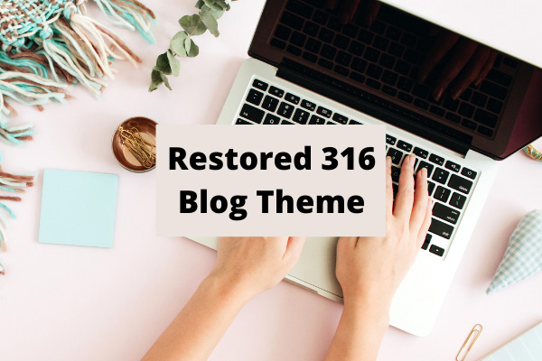 Restored 316 Blog Theme