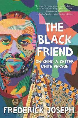 The Black Friend by Frederick Joseph book cover with young Black man with beard and mustache