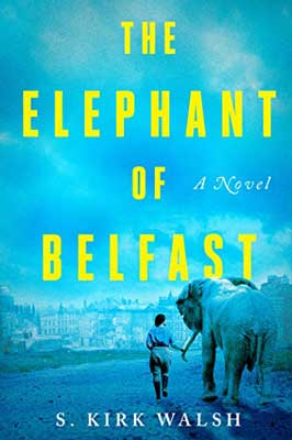 The Elephant of Belfast by S. Kirk Walsh book cover with elephant looking out at city