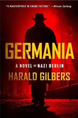 WW2 December 2020 Book Releases Germania by Harald Gilbers red and yellow book cover with man walking