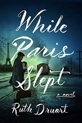 Upcoming 2021 new book releases about WW2, While Paris Slept by Ruth Druart book cover with man holding baby as train pulls away