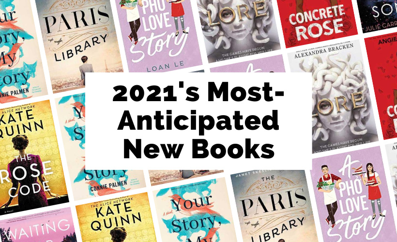 2021 New Book Releases with book covers for Waiting For The Night Song by Julie Carrick Dalton, Concrete Rose by Angie Thomas, The Paris Library by Janet Skeslien Charles, A Pho Story by Loan Le, The Rose Code by Kate Quinn, Your Story, My Story by Connie Palmen, and Lore by Alexandra Bracken