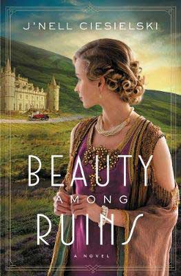 Beauty Among Ruins by Jnell Ciesielski book cover with white blonde woman in purple dress looking out at a castle