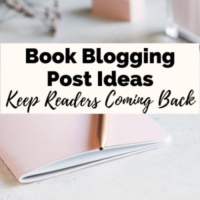 70 Inspiring Book Blog Ideas To Keep Readers Coming Back For More