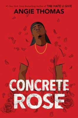 January 2021 YA book release, Concrete Rose by Angie Thomas red book cover with young black man in a red shirt