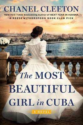 The Most Beautiful Girl In Cuba by Chanel Cleeton book cover with woman in white dress looking out at water and sun