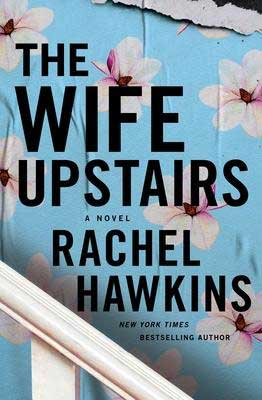 2021 new book releases in thrillers, The Wife Upstairs by Rachel Hawkins book cover with stairs and blue wallpaper with pink flowers