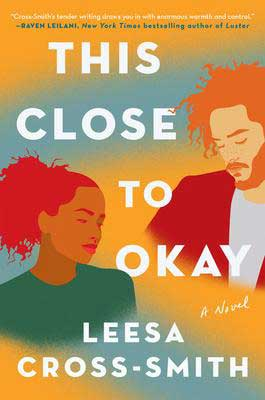 Upcoming book releases, This Close To Okay by Leesa-Cross Smith book cover with Black woman's face and white red-headed man's face