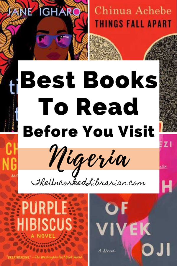 Best Books About Nigeria and Nigerian Novels Pinterest Pin with book covers for Ties That Tether by Jane Igharo, Things Fall Apart by Chinua Achebe, The Death Of Vivek Oji by Akwaeke Emezi, and Purple Hibiscus by Chimamanda Ngozi Adichie.