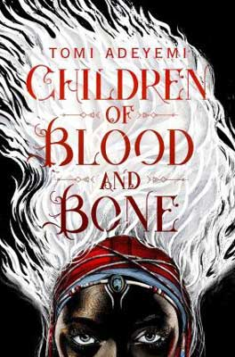 Children Of Blood And Bone by Toni Adeyemi book cover
