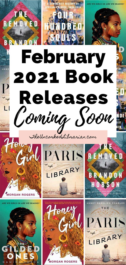 February 2021 Book Releases Coming Soon Pinterest Pin with book covers for The Removed, Four Hundred Souls, The Gilded Ones, Honey Girl, The Paris Library