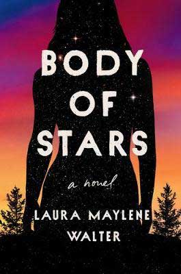Body Of Stars by Laura Maylene Walter book cover