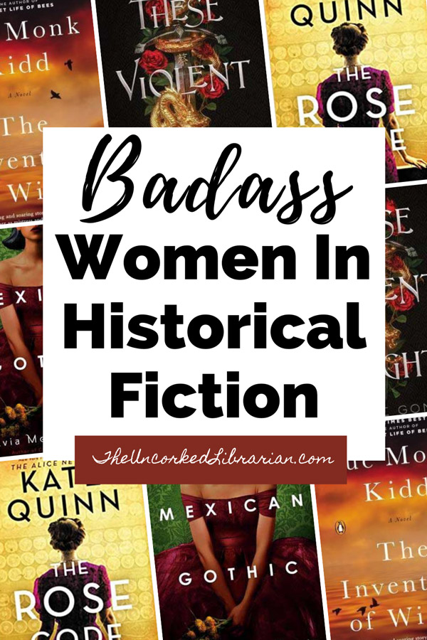 Historical Fiction Featuring Inspiring Strong Women Pinterest Pin with book covers for The Rose Code, Mexican Gothic, The Invention of Wings, and These Violent Delights