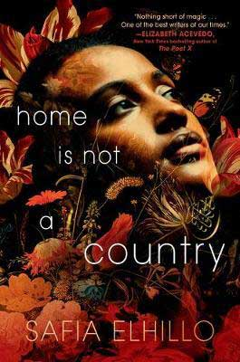 Home Is Not A Country by Safia Elhillo book cover