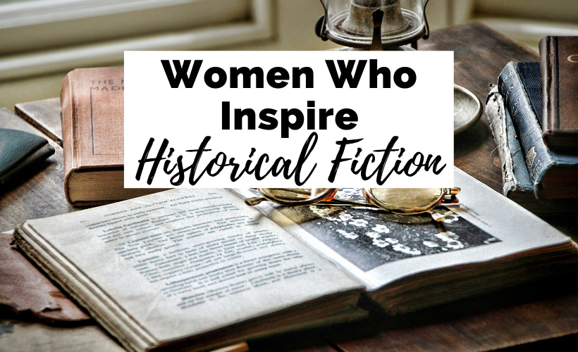 Inspiring Women In Historical Fiction with open antique book and glasses