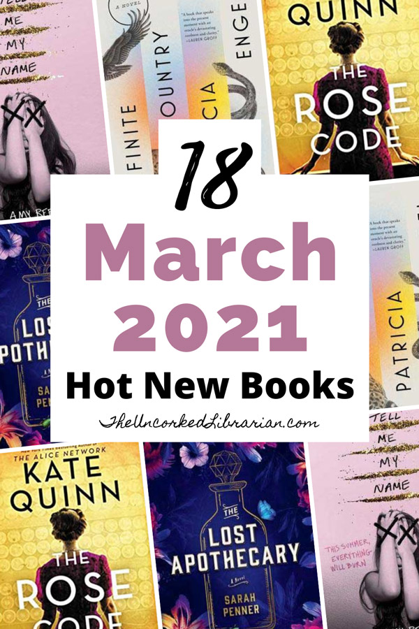 Most Anticipated March 2021 Book Releases Pinterest Pin with book covers for Tell Me My Name, The Rose Code, The Lost Apothecary, and Infinite Country