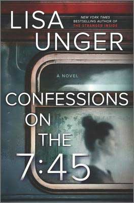 Confessions on the 7:45 by Lisa Unger book cover