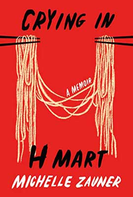 Crying in H Mart by Michelle Zauner book cover