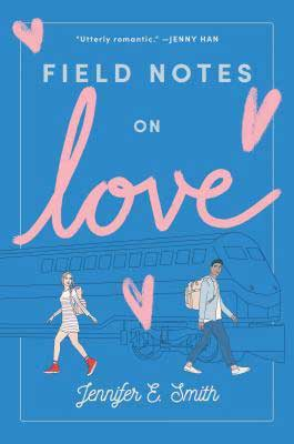 Field Notes On Love by Jennifer E. Smith book cover