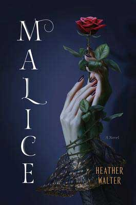 Malice by Heather Walter book cover with hands holding single red rose