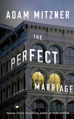 The Perfect Marriage by Adam Mitzner book cover with building with lights on