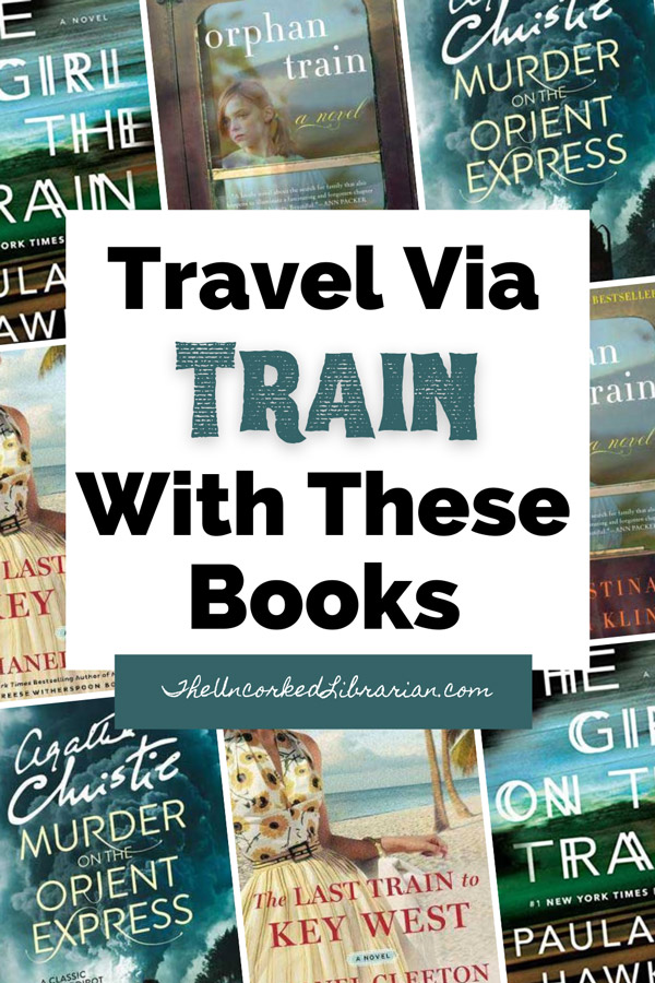 Train thrillers and books set on trains Pinterest pin with book covers for The Last Train to Key West, Murder On The Orient Express, The Girl On The Train, and Orphan Train