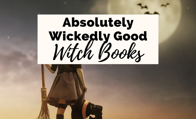 Wickedly witch books about witches with picture of young witch holding a broomstick and looking at the moon