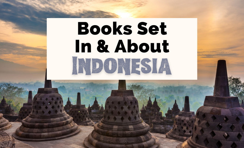 Books About Indonesia and Books Set In Indonesia with picture of Borobudur at sunset