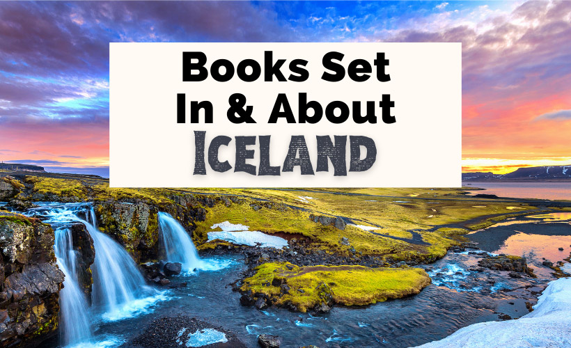 Icelandic Books And Books Set In Iceland with waterfalls and Icelandic landscape at sunset