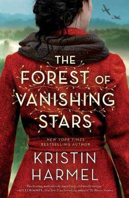 The Forest Of Vanishing Stars by Kristin Harmel book cover, July 2021 book releases in historical fiction
