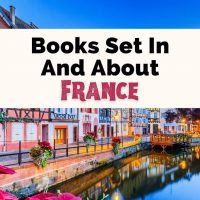 Books About France Books Set In France with picture of houses along flowery canal in Colmar, Alsace France