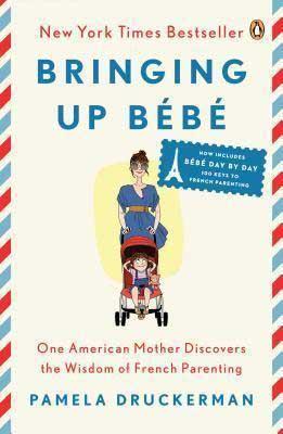 Bringing Up Bebe by Pamela Druckerman book cover