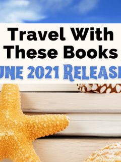 June 2021 Book Releases with pile of books on tropical beach with yellow starfish