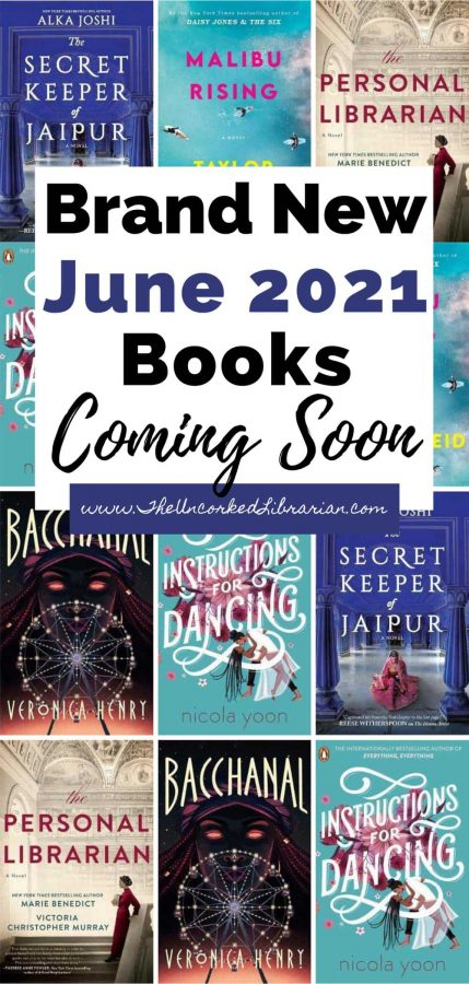 June 2021 Book Releases To Read Summer Pinterest Pin with book covers for Malibu Rising by Taylor Jenkins Reid, Instructions for Dancing Nicola Yoon, Bacchanal by Veronica G. Henry, The Secret Keeper of Jaipur by Alka Joshi, and The Personal Librarian by Marie Benedict and Victoria Christopher Murray.