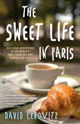 The Sweet Life in Paris by David Lebovitz book cover