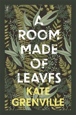 A Room Made Of Leaves by Kate Grenville book cover, epistolary Australian novels