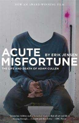 Acute Misfortune by Erik Jensen book cover, Australian biography