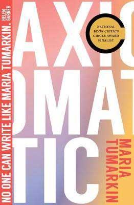 Axiomatic by Maria Tumarkin book cover, Australian nonfiction