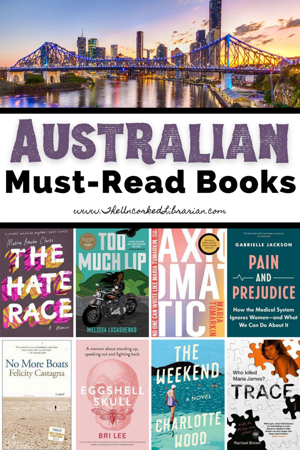 Best Australian Books To Read Pinterest Pin with book covers for The Hate Race, Too Much Lip, Axiomatic, Pain and Prejudice, No More Boats, Eggshell Skull, The Weekend, and Trace